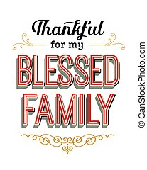 Thankful for my Blessed Family Vintage Typography Poster...