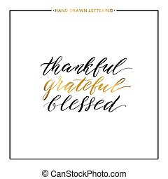 Thankful grateful blessed gold lettering