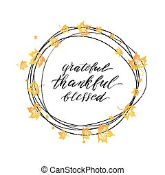 Thankful, grateful, blessed text in autumn wreath with orange leaves
