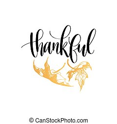 Thankful vector lettering on white background. Maple leaves illustration for Thanksgiving invitation or greeting card.