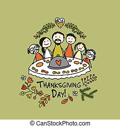 Thanksgiving day, family together have a dinner. Sketch for your design