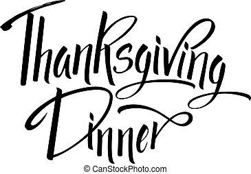 Thanskgiving Dinner greeting card. Lettering Thanskgiving Dinner