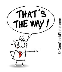 That is the way - John says that is the way. Follow this way...