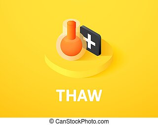 Thaw isometric icon, isolated on color background - Thaw ...
