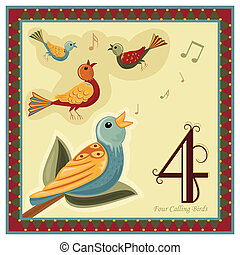 The 12 Days of Christmas - 4-th Day - Four calling birds. Vector illustration saved as EPS AI 8, no effects, no gradients, easy print.