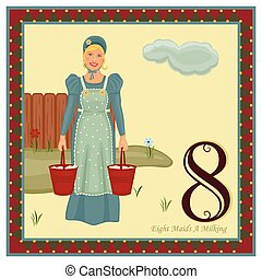 The 12 Days of Christmas - 8th Day - Eight Maids A Milking...