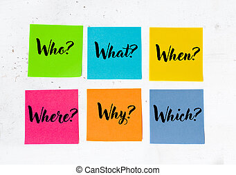 The 6 Ws who, what, when, where, why, which questions