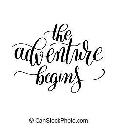 the adventure begins handwritten positive inspirational quote br