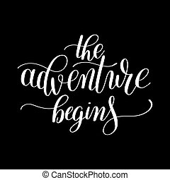 the adventure begins handwritten positive inspirational quote