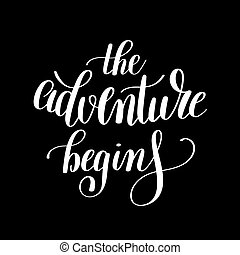 the adventure begins handwritten positive inspirational quote br