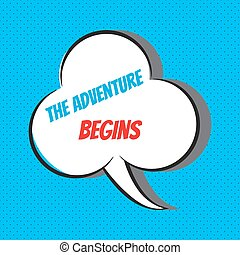 The adventure begins. Motivational and inspirational quote