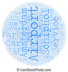 The Amsterdam Airport Schiphol text background wordcloud concept