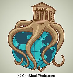 The Bank entangled the world economy with its tentacles.