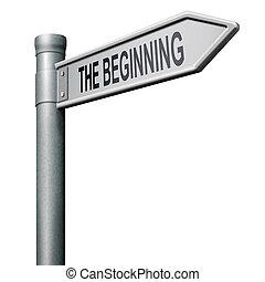 the beginning road sign indicating start or begin