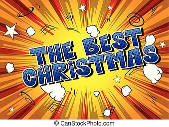 The Best Christmas - Comic book style word on abstract...