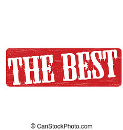 The best - Stamp with text the best inside, vector...