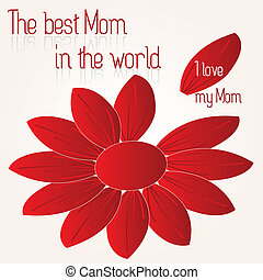 The best Mom - red flower wtih the best mom
