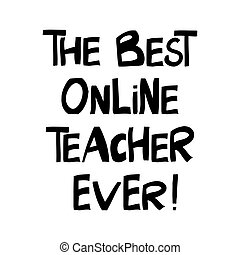 The best online teacher ever. Education quote. Cute hand ...