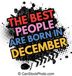 The best people are born in December sign