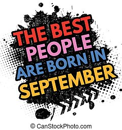 The best people are born in September sign