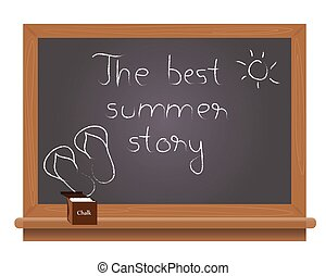 The best summer story text on a school blackboard written...