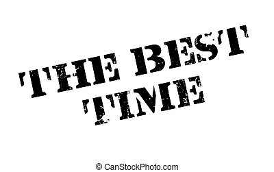 The Best Time rubber stamp