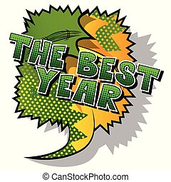 The Best Year - Vector illustrated comic book style phrase.