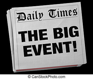 The Big Event Party Celebration Newspaper Headline 3d Illustration