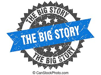 the big story stamp. grunge round sign with ribbon