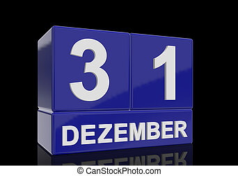 The date of 31 Dezember in white numbers and letters on shiny blue cubes with reflection on a black background.