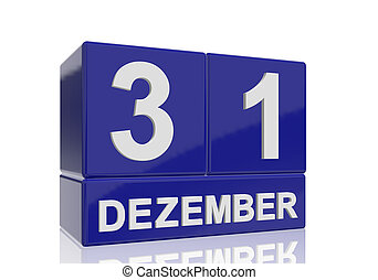 The date of 31 Dezember in white numbers and letters on shiny blue cubes with reflection on a white background.