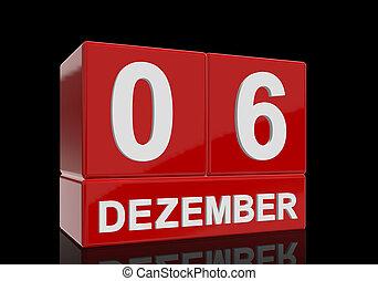 The date of 6 Dezember in white numbers and letters on red, glossy blocks, standing and mirrored isolated in front of a black background.