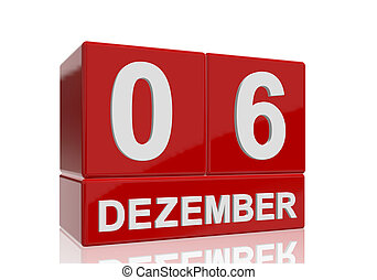 The date of 6 Dezember in white numbers and letters on red, glossy blocks, standing and mirrored isolated in front of a white background.