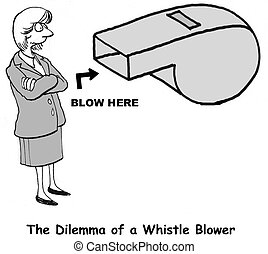 Whistle Blower - The Dilemma of a Whistle Blower