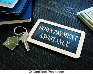 The Down payment assistance phrase and house key.