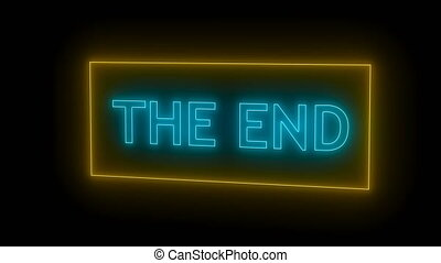 THE END Sign in Neon Style. Seamless loop