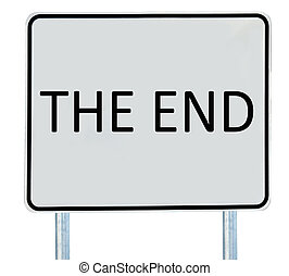 """The End Sign - A \""""The End\"""" sign isolated on white."""