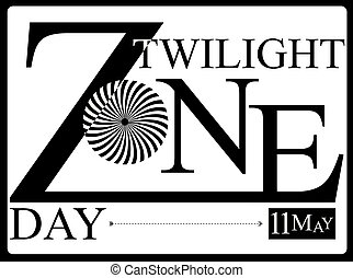 Twilight Zone Day - The festive day of May 11 is Twilight ...