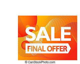 The final offer sale promo banner. Vector vibrant...