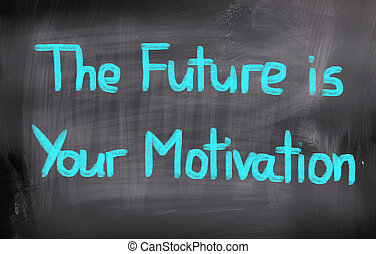 The Future Is Your Motivation Concept
