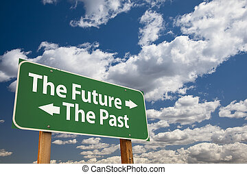 The Future, The Past Green Road Sign Over Clouds - The...