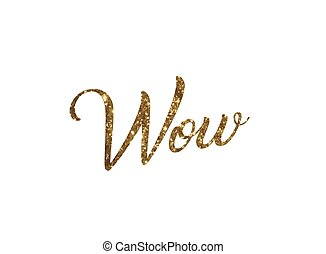 Glitter golden isolated hand writing word WOW