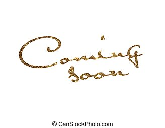 Golden glitter isolated hand writing word COMING SOON