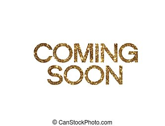 golden glitter of isolated hand writing word COMING SOON