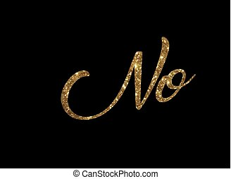 Golden glitter of isolated hand writing word NO