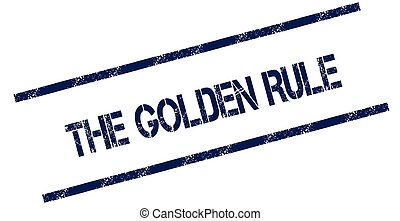 THE GOLDEN RULE blue distressed rubber stamp.