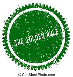 THE GOLDEN RULE round grunge green stamp. Illustration ...