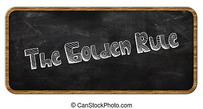 THE GOLDEN RULE written in chalk on blackboard. Wood frame.