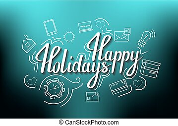 The handwritten phrase Happy holidays on a blue background with icons.