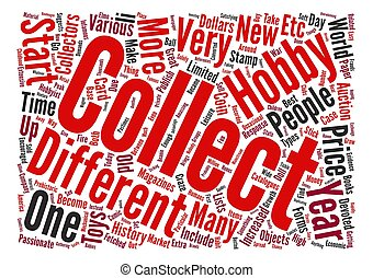 The History Of Collectibles text background word cloud concept